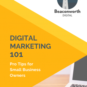 Digital Marketing 101 - Pro Tips for Small Business Owners
