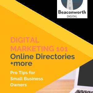 DIGITAL MARKETING 101 - Online Directories + more